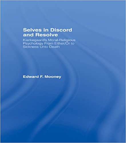 Selves in Discord and Resolve: Kierkegaard's Moral-Religious