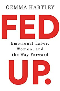 Book Cover: Fed Up: Emotional Labor, Women, and the Way Forward