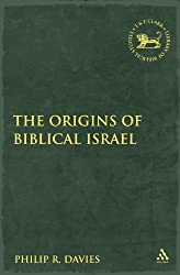 The Origins of Biblical Israel (The Library of Hebrew Bible/Old Testament Studies)