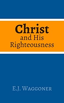Christ our righteousness waggoner