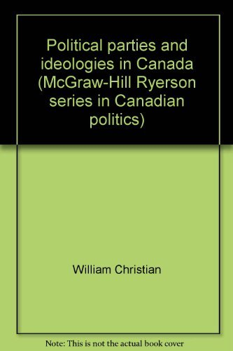 Political parties and ideologies in Canada (McGraw-Hill Ryerson series in Canadian politics)