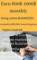 This book aims mainly at simplifying and providing short but well detailed notice about online businesses.Mainly we will talk about how to start and succeed in doing YouTube channel ,Affiliate marketing ,Blogging and social media marketing .W...