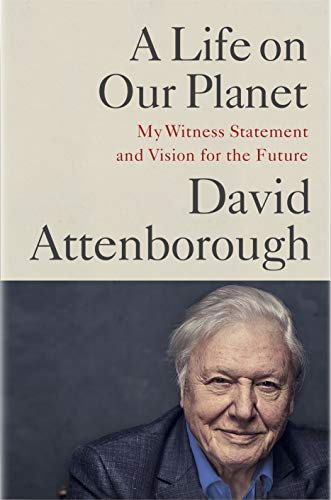 Book Cover: A Life on Our Planet: My Witness Statement and a Vision for the Future