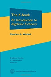 The K-Book: An Introduction to Algebraic K-Theory (Graduate Studies in Mathematics)