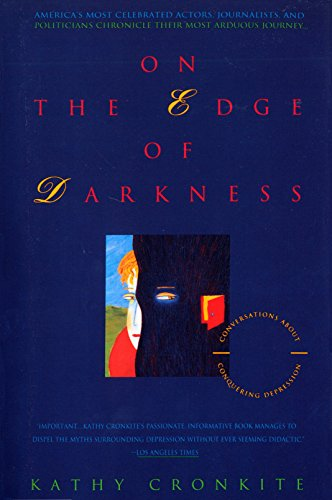 On the Edge of Darkness: Conversations About Conquering Depression