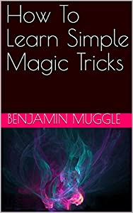 How To Learn Simple Magic Tricks