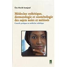 Medecine Esthe., Dermatologie et Cosmetologie Sujets Noirs et Met