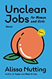 Image of Unclean Jobs for Women and Girls: Stories (Art of the Story)