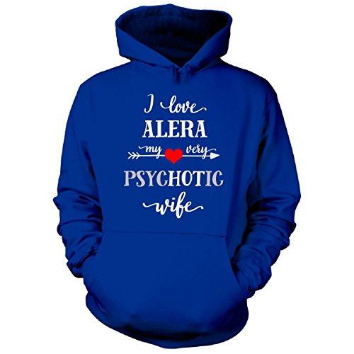 i-love-alera-my-very-psychotic-wife-gift-for-him-hoodie