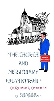 The Church and Missionary Relationship by [Ciarrocca, Dr. Richard A.]