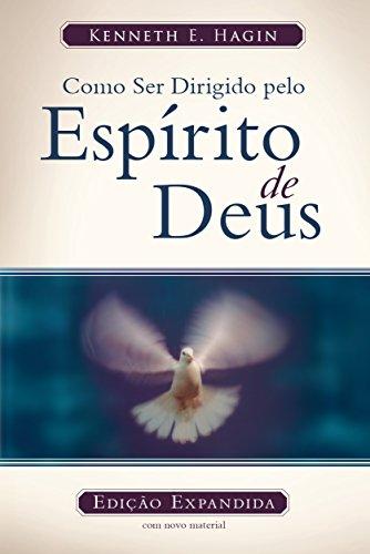 Como ser dirigido pelo Espírito de Deus: Edição Legado