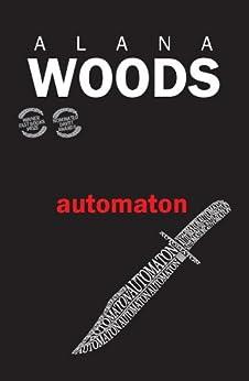 Automaton by [Woods, Alana]