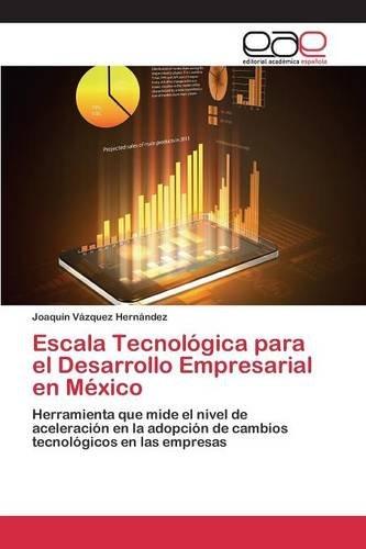 Descargar Libro Escala Tecnológica Para El Desarrollo Empresarial En México Vázquez Hernández Joaquín