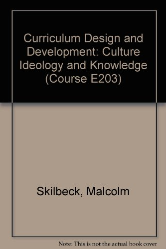 Curriculum Design and Development: Culture Ideology and Knowledge Unit 3-4 (Course E203)