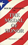 Double Winners of the Medal of Honor, Raymond J. Tassin, 0938936425
