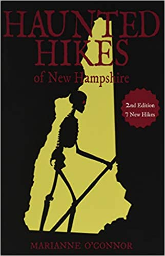 Haunted Hikes of New Hampshire, 2nd Edition 2nd Edition by Marianne O'Connor (Author)