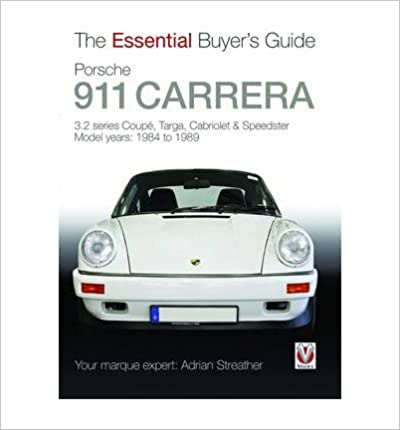 Read online Porsche 911 Carrera 3.2: Coupe, Targa, Cabriolet & Speedster: Model Years 1984 to 1989 (Essential Buyer's Guide) (Paperback) - Common PDF, azw (Kindle), ePub