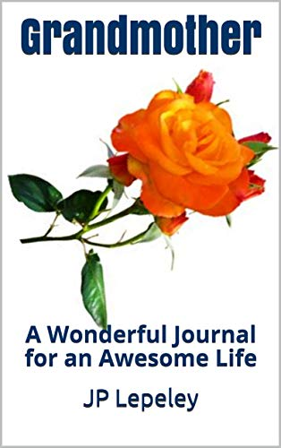 Grandmother: A Wonderful Journal for an Awesome Life