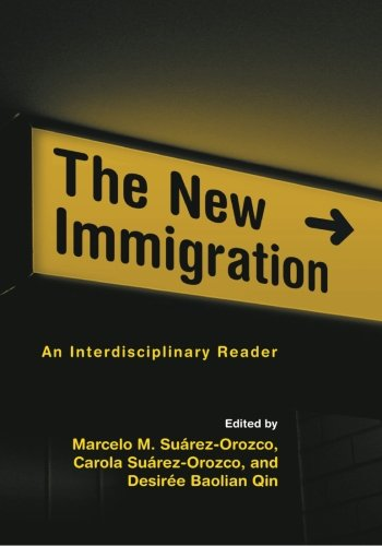 The New Immigration: An Interdisciplinary Reader