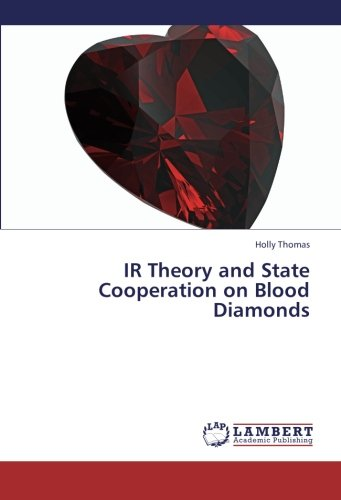 Download IR Theory and State Cooperation on Blood Diamonds PDF