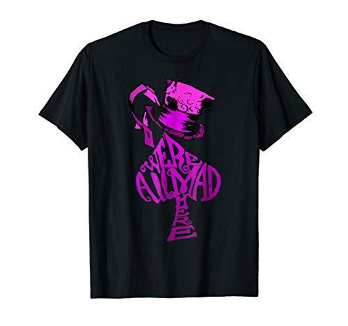 Were All Mad Here Pink Hat Alice In Wonderland Tee Shirt