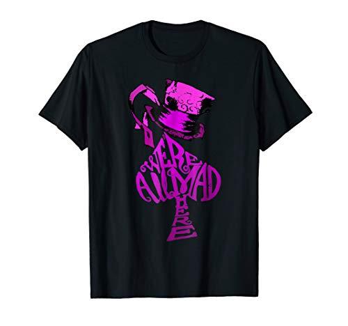 Were All Mad Here Pink Hat Alice In Wonderland Tee Shirt