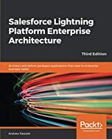 Salesforce Lightning Platform Enterprise Architecture, 3rd Edition Front Cover