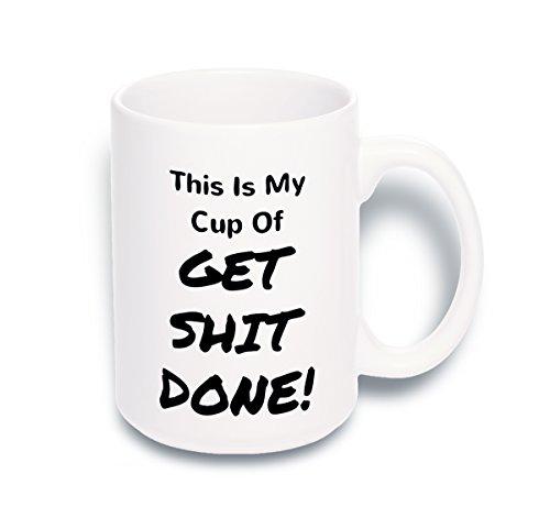 15 oz Large Funny Coffee Mug: My Cup Of Get