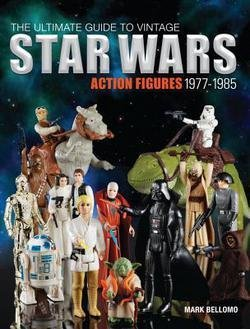 Mark Bellomo: The Ultimate Guide to Vintage Star Wars Action Figures, 1977-1985 (Paperback); 2014 Edition
