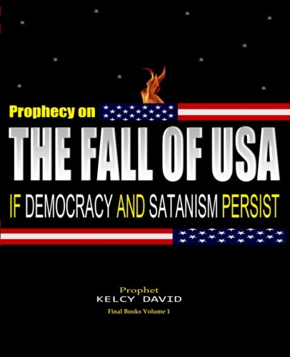 Prophecy On THE FALL OF USA, If Democracy And Satanism Persist (FinalBooks) ebook
