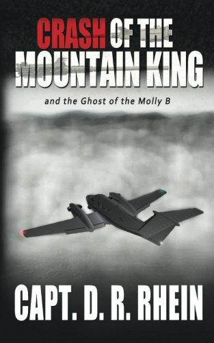 Crash of the Mountain King: and the ghost of the Molly B