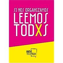 Si nos organizamos leemos todxs (Spanish Edition)