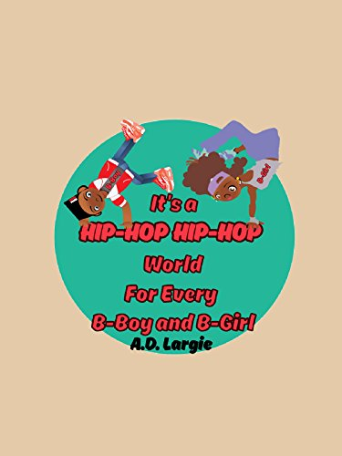 It's Hip Hop Hip Hop World For Every B-Boy and B-Girl