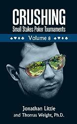 Crushing Small Stakes Poker Tournaments Volume 08 (English Edition)