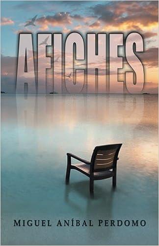 Afiches (Spanish Edition): Miguel A. Perdomo, Ernesto R. Valdes, Nelly M. Benzan, Kacarea L. Promociona: 9781540688842: Amazon.com: Books