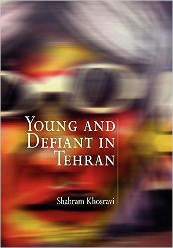 Ilmainen eBooks ladattavaksi Android-puhelimessa Young and Defiant in Tehran (Contemporary Ethnography) B00DPBKK38 PDF ePub iBook by Shahram Khosravi