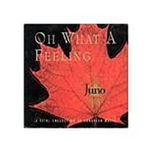 Oh What a Feeling Juno Awards Twenty Fifth Anniversary : A Vital Collection of Canadian Music [54 Classic Songs]