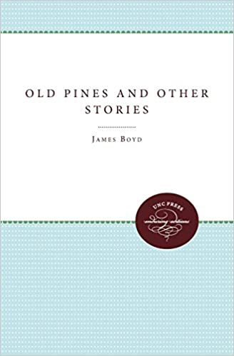 Old Pines and Other Stories (UNC Press Enduring Editions)