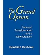 Grand Option, The: Personal Transformation and a New Creation