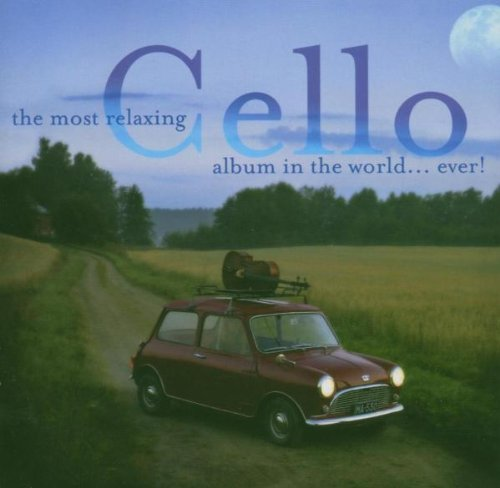 The Most Relaxing Cello Album in the World (Cello Album)