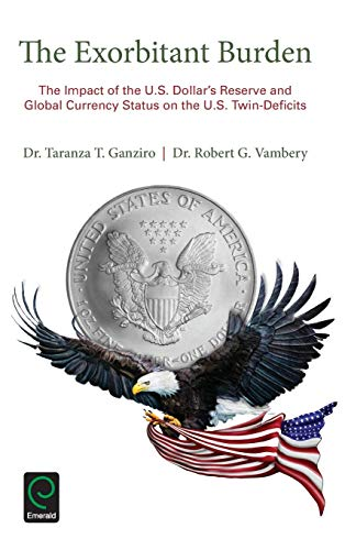 The Exorbitant Burden: The Impact of the U.S. Dollar's Reserve and Global Currency Status on the U.S. Twin-Deficits