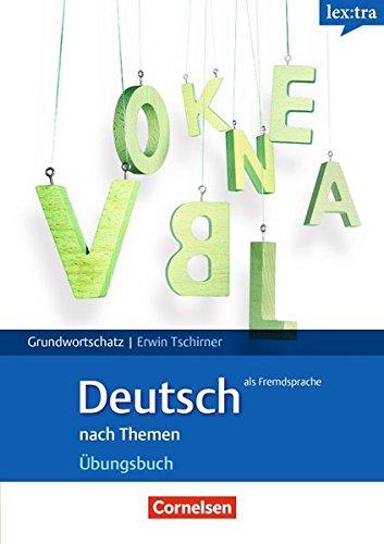 Lextra - Deutsch als Fremdsprache: Grund- und Aufbauwortschatz nach Themen pdf epub