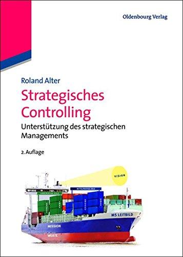 Strategisches Controlling: Unterstützung des strategischen Managements Gebundenes Buch – 29. August 2013 Roland Alter De Gruyter Oldenbourg 3486718835 Betriebswirtschaft