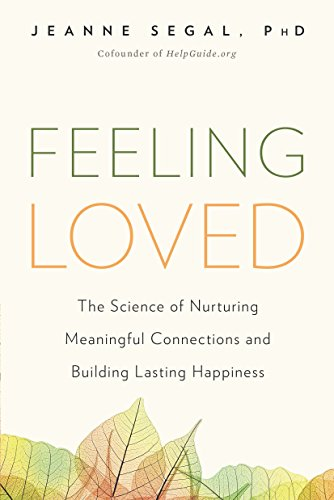 Feeling loved the science of nurturing meaningful connections and feeling loved the science of nurturing meaningful connections and building lasting happiness by segal fandeluxe Images