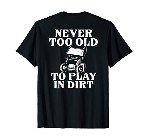 Sprint Car Racing Never Old Play Dirt Track Race Fan Shirt