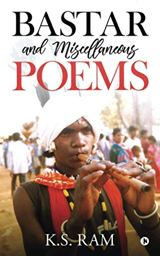 Bastar and Miscellaneous Poems