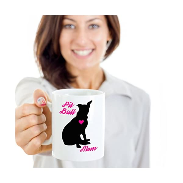 Pitbull Mug - Pit Bull Mom - Cute Novelty Coffee Cup For American Staffordshire Terrier Dog Lovers - Perfect Mother's Day Gift For Women Rescue Pet Owners 5