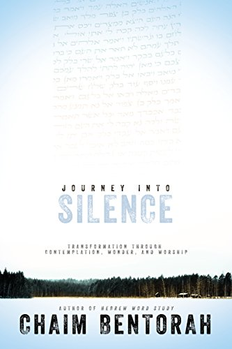 Journey into Silence: Transformation Through Contemplation, Wonder, and Worship (Hebrew Word Study) by Versa Press