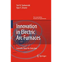 Innovation in Electric Arc Furnaces: Scientific Basis for Selection