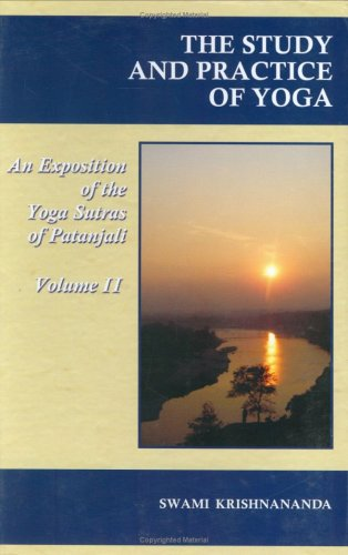The Study And Practice Of Yoga/An Exposition of the Yoga Sutras of Patanjali/VolumeII